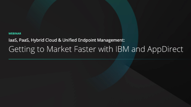 IaaS, PaaS, & Hybrid Cloud: Getting to Market Faster with IBM and AppDirect