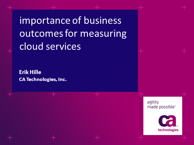 The Importance of Business Outcomes for Measuring Cloud Services