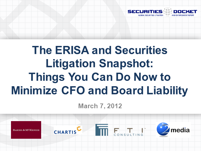 The ERISA and Securities Litigation Snapshot: Minimizing CFO and Board Liability
