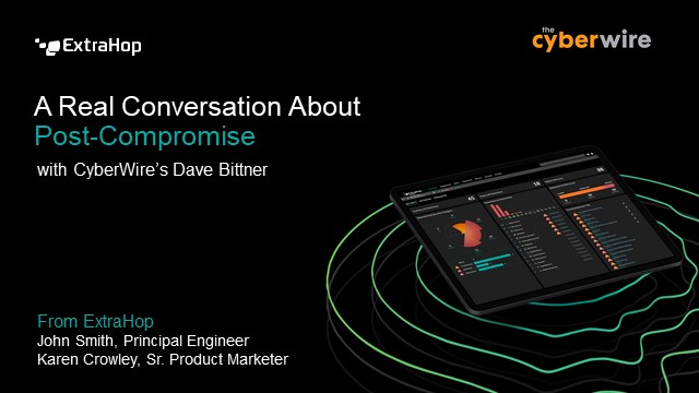 A Real Conversation About Post-Compromise, with Cyberwire's Dave Bittner