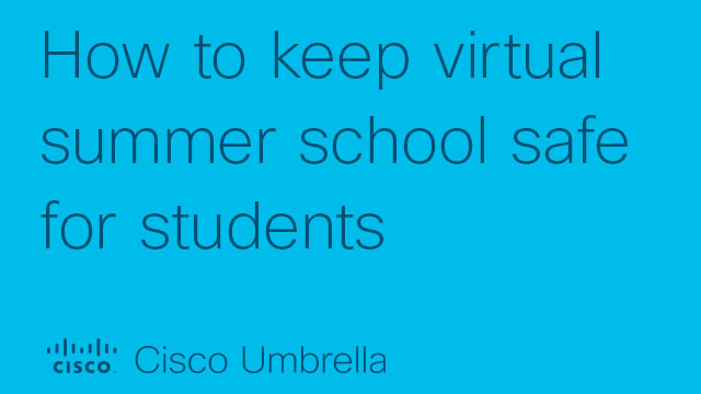 How to keep virtual summer school safe for students