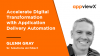 Accelerate Digital Transformation with Application Delivery Automation