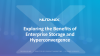 Exploring the Benefits of Enterprise Storage and Hyperconvergence