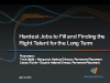 Hardest Jobs to Fill and Finding the Right Talent for the Long-Term
