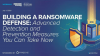 Building a Ransomware Defense