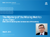The Mystery of the Missing Metrics