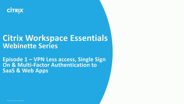 Workspace Essentials | Episode 1 | VPN Less Access, SSO and MFA