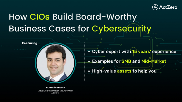 How CIOs Build Board-Worthy Business Cases for Cybersecurity
