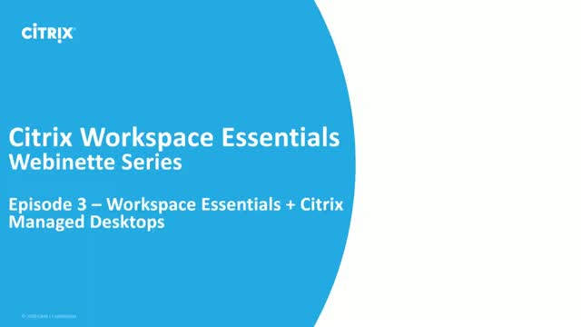 Workspace Essentials | Episode 3 | Workspace Essentials + Managed Desktops