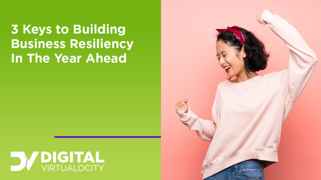 3 Keys to Building Business Resiliency In The Year Ahead