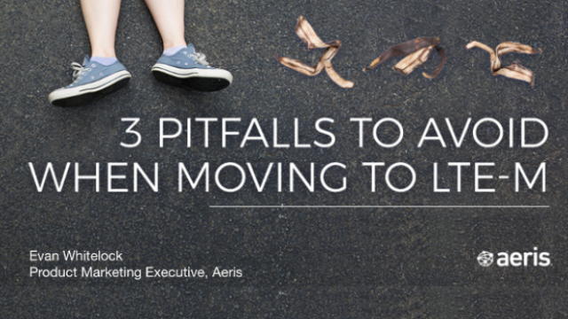 3 Pitfalls to Avoid When Moving to LTE-M