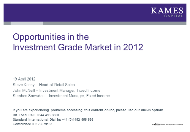 Kames Capital Investment Grade Conference Call