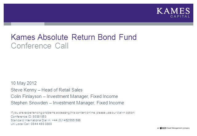 Kames Capital Absolute Return Bond Fund Conference Call