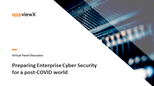 Preparing Enterprise Cybersecurity for a post-COVID19 world