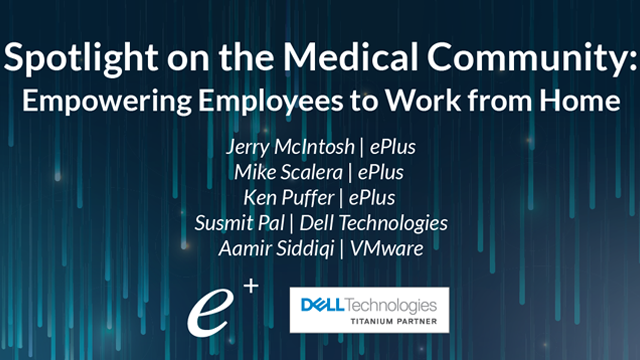 Spotlight on the Medical Community: Empowering Employees to Work from Home