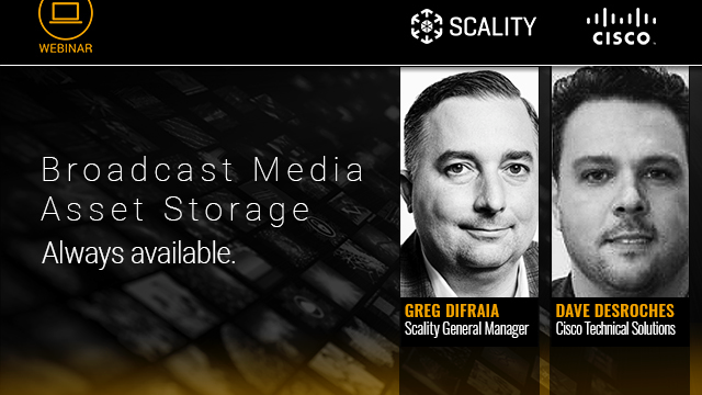 Scality and Cisco TechTalk – Broadcast Media Asset Storage. Always available.