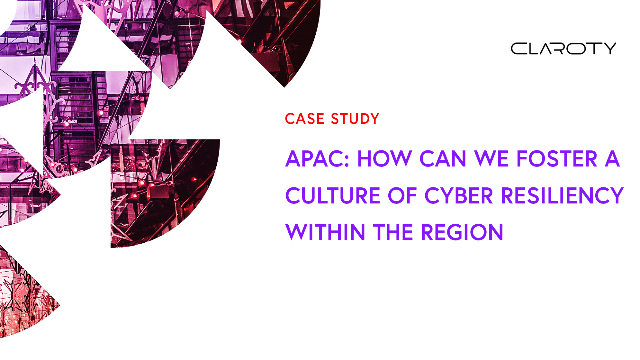 APAC: How Can We Foster a Culture of Cyber Resiliency Within the Region