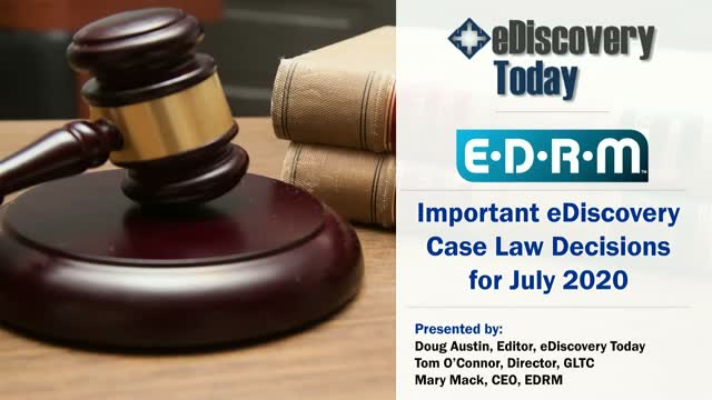Important eDiscovery Case Law Decisions for July 2020
