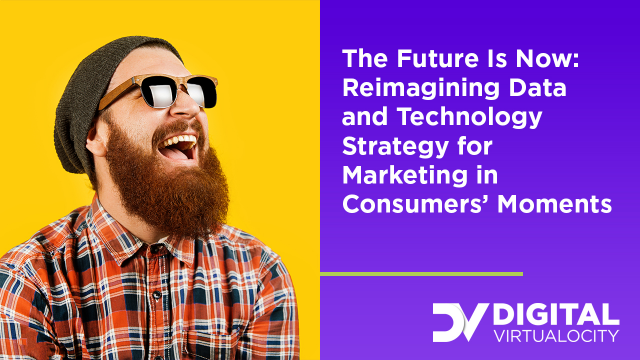 Reimagining Data and Technology Strategy for Marketing in Consumers' Moments