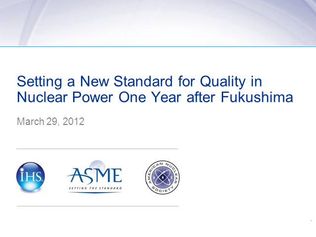 Setting a New Standard for Quality in Nuclear Power One Year after Fukushima