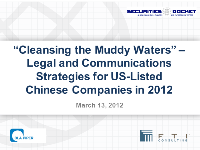 Legal and Communications Strategies for US-Listed Chinese Companies in 2012