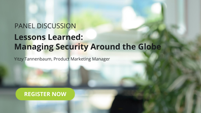 Lessons Learned - Managing Security Around the Globe