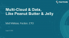 Multi-Cloud & Data, Like Peanut Butter & Jelly