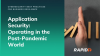 Application Security: Operating in the Post-Pandemic World