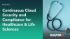 Continuous Cloud Security and Compliance for Healthcare & Life Sciences