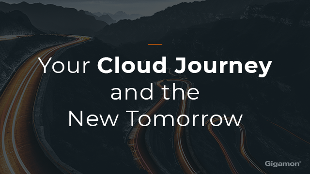 Your Cloud Journey and the New Tomorrow