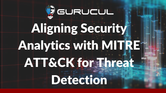 Aligning Security Analytics with MITRE ATT&CK for Threat Detection