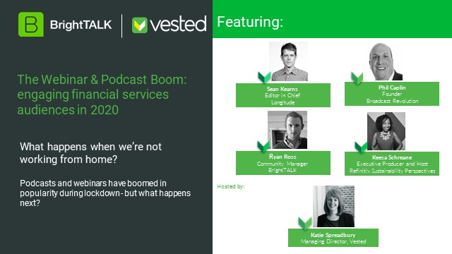The Webinar & Podcast Boom: Engaging Financial Services Audiences In 2020