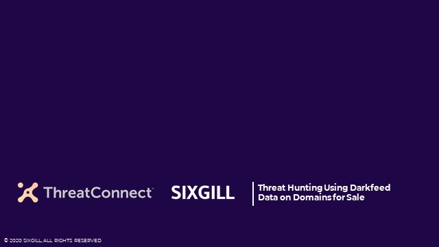 Level-up Threat Hunting in ThreatConnect with Sixgill's Automated Darkfeed