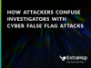 How Attackers Confuse Investigators with Cyber False Flag Attacks