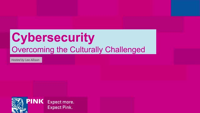 Cybersecurity - Overcoming the Culturally Challenged
