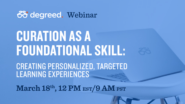 Curation as Foundational Skill: Creating Personalized, Targeted Learning Experie
