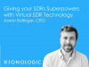 Giving your SDRs Superpowers with Virtual SDR Technology