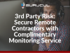 3rd Party Risk: Secure Remote Contractors with Complimentary Monitoring Service