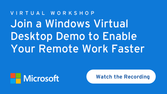 Join a Windows Virtual Desktop Demo to Enable Your Remote Work Faster