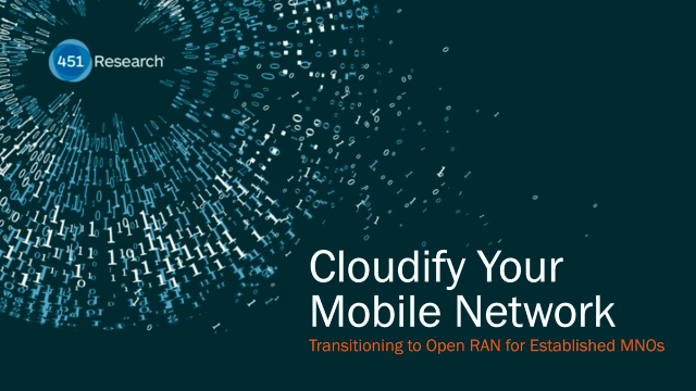 451 Research: Open RAN transitions for established MNOs