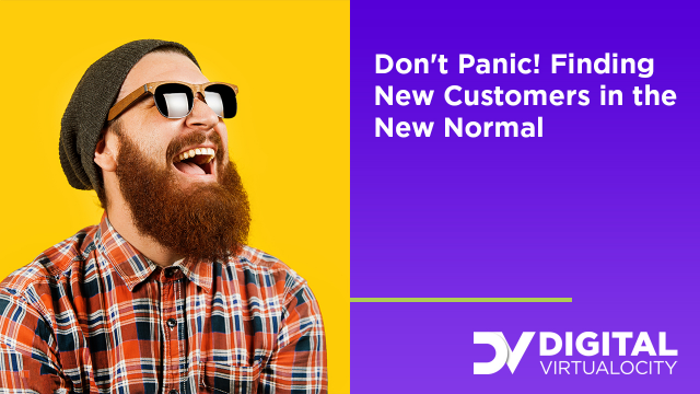 Don't Panic! Finding New Customers in the New Normal
