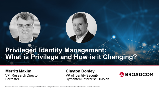 Privileged Identity Management: What is Privilege and How is it Changing?