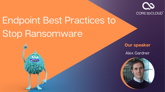 Endpoint Best Practices to Stop Ransomware