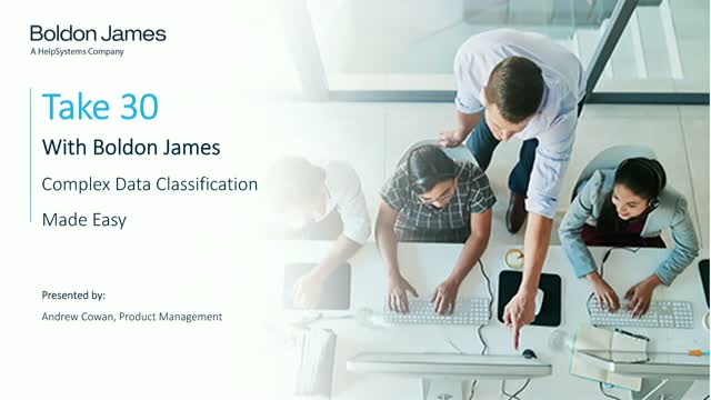 Take 30 With Boldon James - Complex Data Classification Made Easy