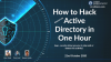 How to Hack Any Active Directory in One Hour!