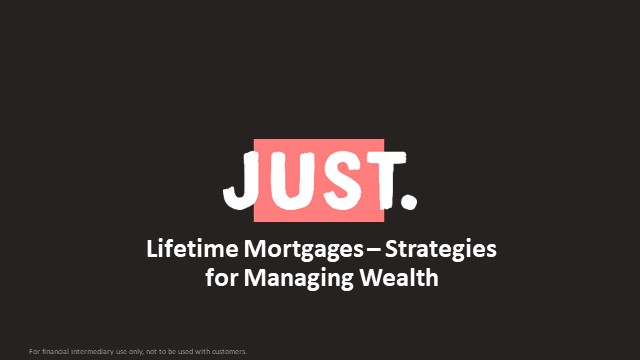 Lifetime Mortgages - Strategies for realising untapped wealth