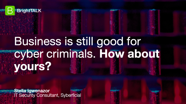 Business is still good for cyber criminals. How about yours?