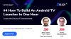 Future Of Entertainment: #4 How To Build An Android TV Launcher in One Hour