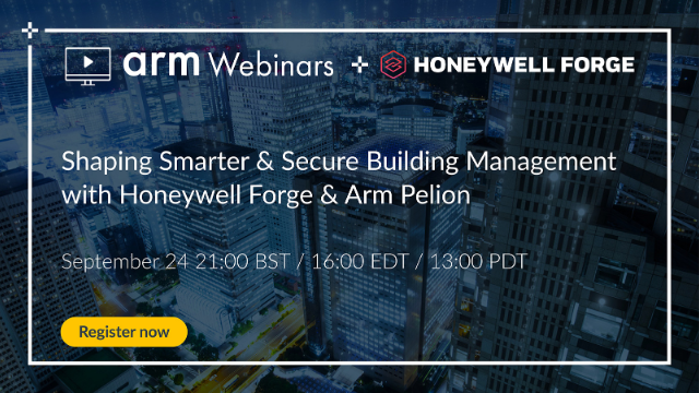 Shaping Smarter & Secure Building Management with Honeywell Forge & Arm Pelion