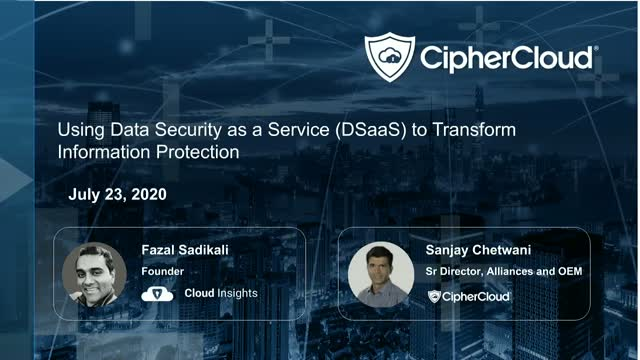 Using Data Security as a Service (DSaaS) to Transform Information Protection